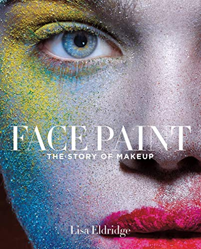 Face Paint: The Story of Makeup