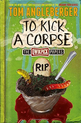 To Kick a Corpse (The Qwikpick Papers)