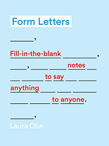 Form Letters: Fill-In-the-Blank Notes to Say Anything to Anyone