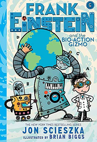 Frank Einstein and the Bio-Action Gizmo (Frank Einstein, Bk. 5)