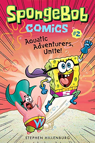 Aquatic Adventurers, Unite! (Spongebob Comics, Bk. 2)