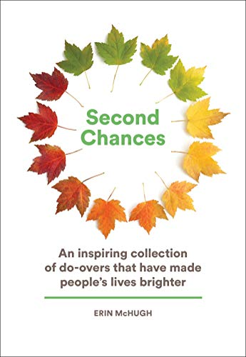 Second Chances: An Inspiring Collection of Do-Overs That Have Made People?s Lives Brighter