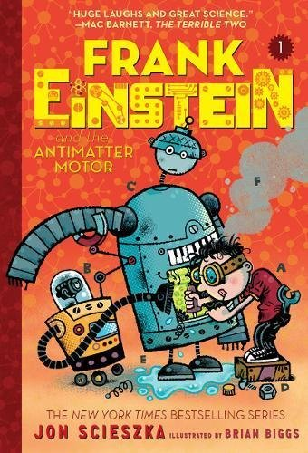 Frank Einstein and the Antimatter Motor (Frank Einstein, Bk. 1)
