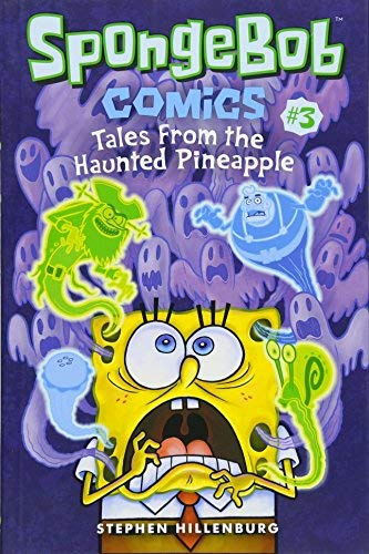 Tales From the Haunted Pineapple (Spongebob Comics, Volume 3)