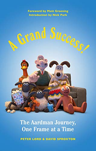 A Grand Success!: The Aardman Journey, One Frame at a Time