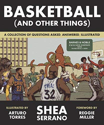 Basketball (And Other Things) A Collection of Questions Asked, Answered, Illustrated