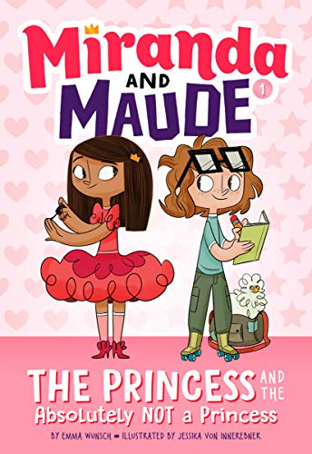 The Princess and the Absolutely Not a Princess (Miranda and Maude Bk.1)