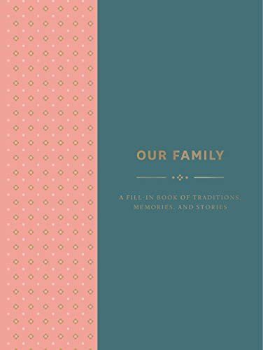Our Family: A Fill-in Book of Traditions, Memories, and Stories
