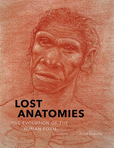 Lost Anatomies: The Evolution of the Human Form