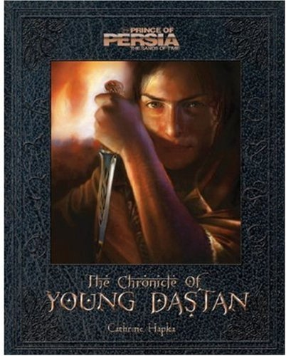 The Chronicle Of Young Dastan (Prince Of Persia: The Sands Of Time)