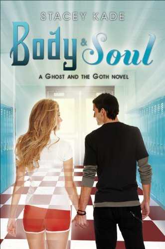 Body & Soul (A Ghost and the Goth Novel)