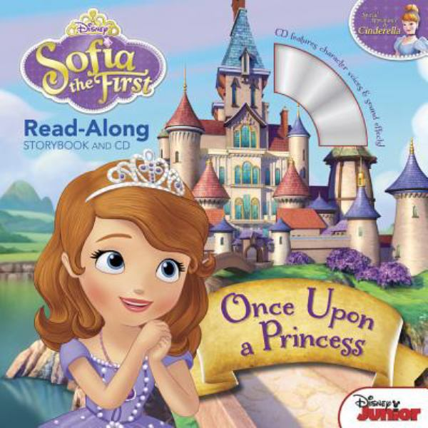 Once Upon a Princess (Sofia the First Read-Along Storybook & CD)