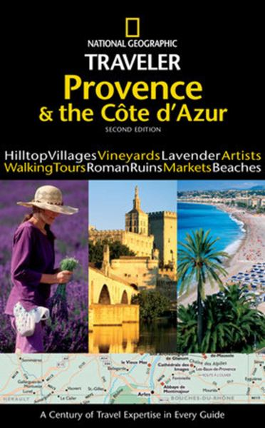 Provence & the Cote d'Azur (National Geographic Traveler, 2nd Edition)