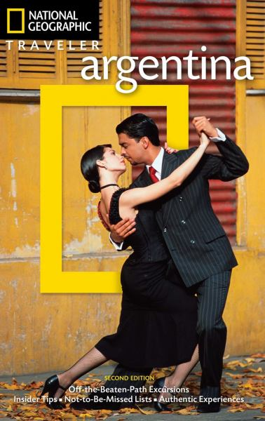 Argentina (National Geographic Traveler, 2nd Edition)