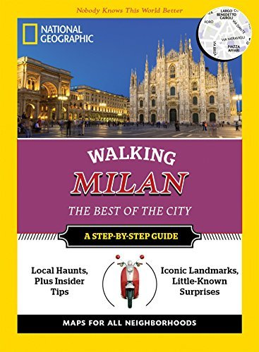 Walking Milan: The Best of the City (National Geographic Walking Guide)