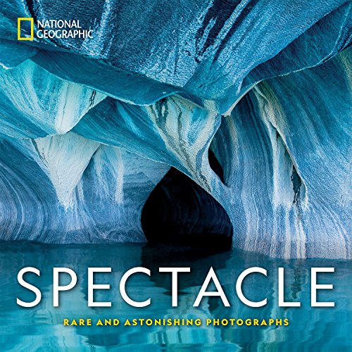Spectacle: Rare and Astonishing Photographs (National Geographic)