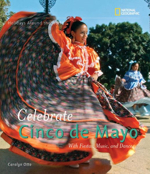 Celebrate Cinco de Mayo: With Fiestas, Music, and Dance (Holdiays Around the World)