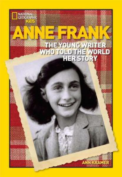 Anne Frank: The Young Writer Who Told the World Her Story (National Geographic World History Biographies)