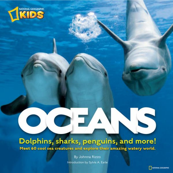 Oceans: Dolphins,Sharks, Penguins, and More! (National Geographic Kids)