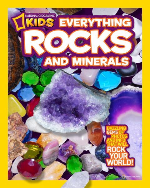 Everything Rocks and Minerals (National Geographic Kids)