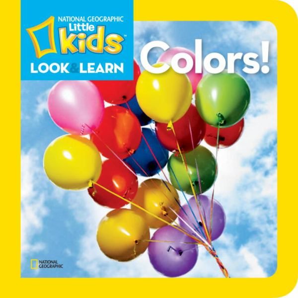 Colors! (National Geographic Little Kids, Look & Learn)