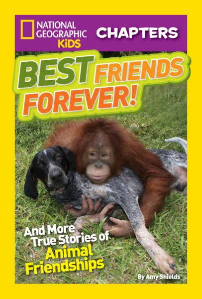 Best Friends Forever! (National Geographic Chapters)