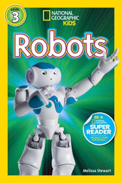 Robots (National Geographic Reader, Level 3)