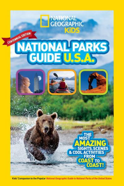 National Parks Guide USA Centennial Edition (National Geographic Kids)