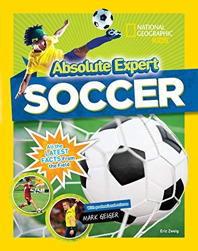 Soccer (Absolute Expert, National Geographic Kids)