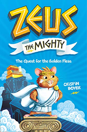 The Quest for the Golden Fleas (Zeus the Mighty, Bk. 1)