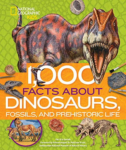 1,000 Facts About Dinosaurs, Fossils, and Prehistoric Life (National Geographic Kids)