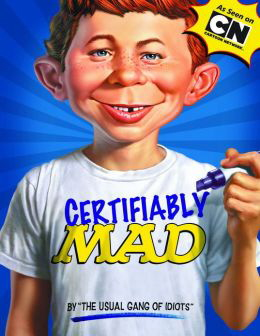 """Certifiably Mad By """"The Usual Gang of Idiots"""""""