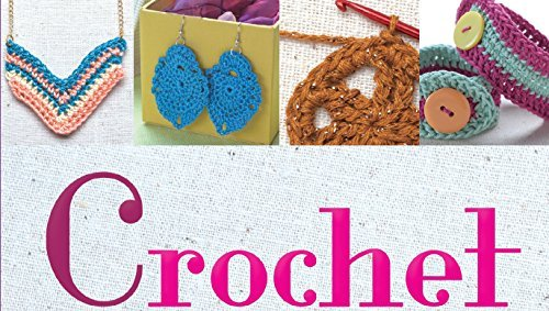 Crochet Jewelry: Crafty Accessories to Stitch and Wear