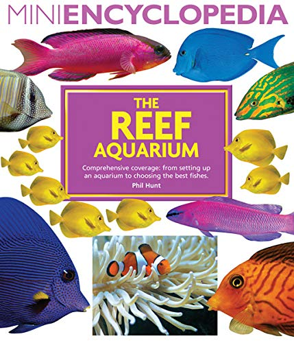 The Reef Aquarium (Mini Encyclopedia Series)