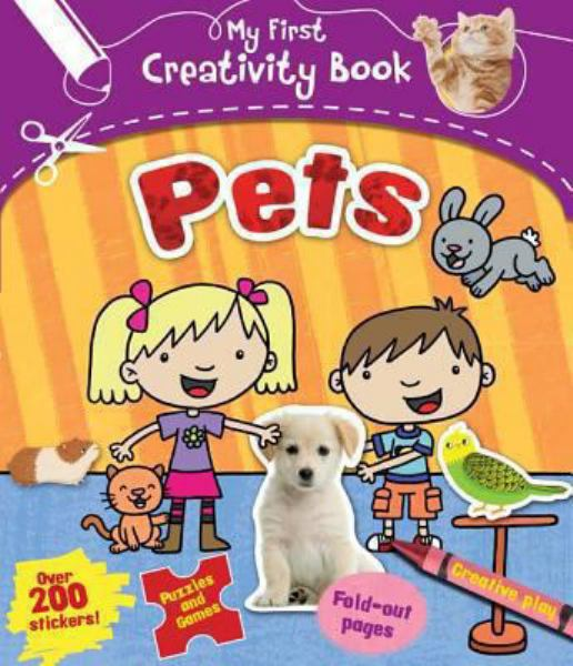 Pets (My First Creativity Book)