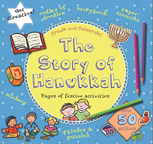 The Story of Hanukkah (Create and Celebrate!)