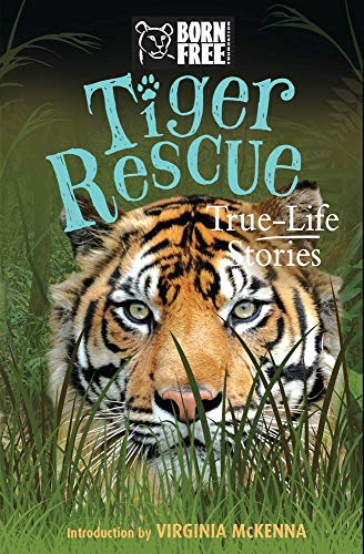 Tiger Rescue: True-Life Stories (Born Free)