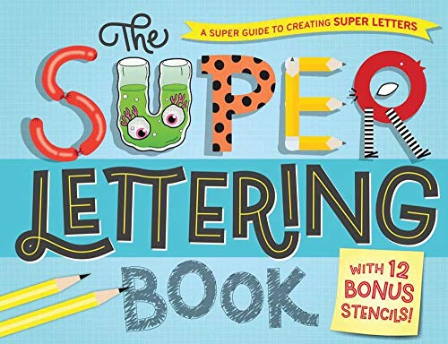 The Super Lettering Book: With 12 Bonus Stencils!