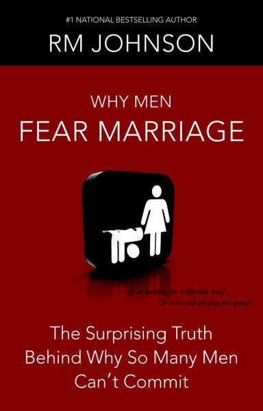 Why Men Fear Marriage