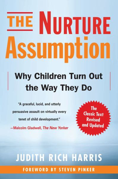 The Nurture Assumption: Why Children Turn Out the Way They Do (Ervised and Updated)