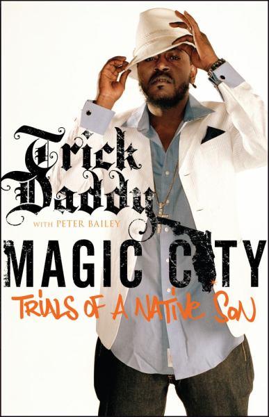 Magic City:Trials of a Native Son