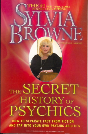 The Secret History of Psychics: How to Separate Fact from Fiction--and Tap into Your Own Psychic Abilities
