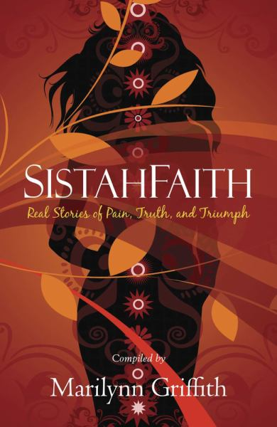 SistahFaith: Real Stoires of Pain, Truth, and Triumph