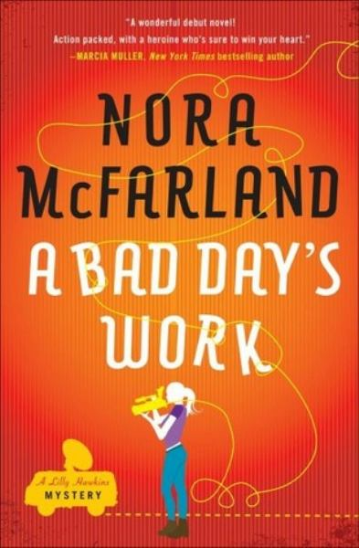 A Bad Day's Work (Lilly Hawkins Mysteries)