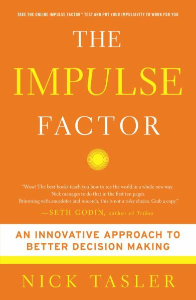 The Impulse Factor: An Innovative Approach to Better Decision Making