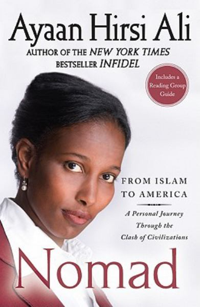 Nomad: From Islam to America--A Personal Joiurney Through the Clash of Civilizations
