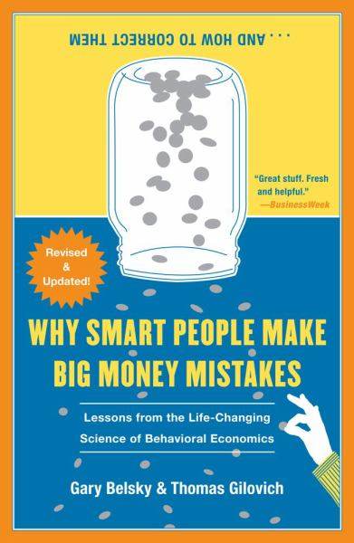 Why Smart People Make Big Money Mistakes . . . and How to Correct Them (Revised & Updated)