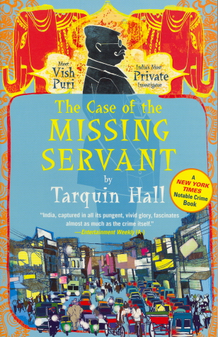 The Case of the Missing Servant (Vish Puri Mysteries)