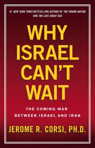 Why Israel Can't Wait: The Coming War Between Israel and Iran