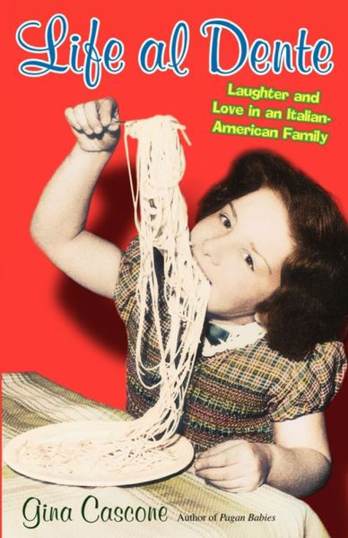Life al Dente: Laughter and Love in an Italian-American Family